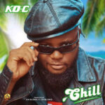 Download: Ko-C – Chill (Directed by Chuzih)